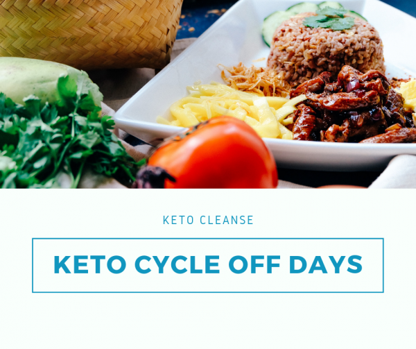 Keto Cleanse Keto Cycle Off Days
